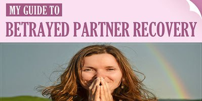 Recovery Guide for the Betrayed Partner