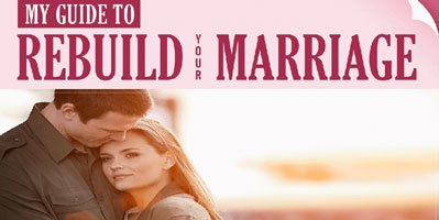 My Guide to Rebuild Your Marriage After Infidelity